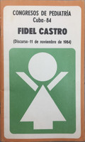 "Fidel Castro (Author) Juana Galarraga (Cover) ""Congresos de Pediatria Cuba- 1984."