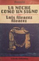 "Roberto Medina (Cover) Based on an illustration by Modesto T. Garcia. Luis Alvarez Alvarez (Author) ""La Noche como un signo,"" 1990."