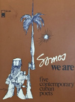 """Nuez (Rene de la Nuez) (Ilustration on cover and within) Su Negrin (Cover design) """"Somos, We are,"""" Five contemporary Cuban poets"""