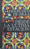 """Raúl Martínez (Cover) Franciso de Oraa (Author) """"Desde la ultima estacion,"""" 1982."""