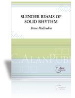 Slender Beams of Solid Rhythm
