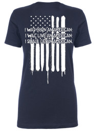Women's Born, Live & Die an American - American Pride T-Shirt (back)