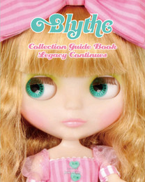 Blythe Collection Guide Book Legacy Continues
