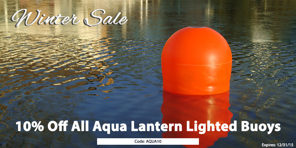 Winter Sale: 10% Off All Aqua Lantern Lighted Buoys - use code AQUA10 in Cart - Expires 12/31/15