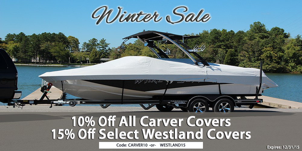 Winter Sale: 15% Off Select Westland Boat Covers - Use code WESTLAND15 in cart - 10% Off All Carver Boat Covers - Use code CARVER10 in cart - Expires 12/31/15