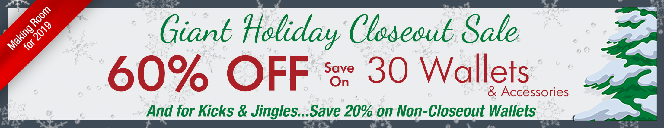 Holiday Closeout Sale 20% to 60% off