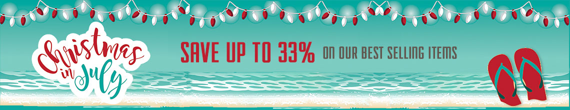 Christmas in July - Save up to 33%