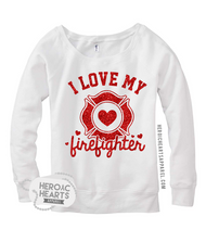 I Love My Firefighter Top