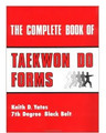 The Complete Book Of Tae Kwon Do Forms