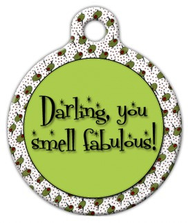 Darling you smell Fabulous Dog ID Tag-Cat ID Tag