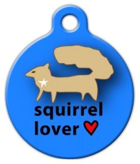 Squirrel Lover Dog ID Tag-Cat ID Tag