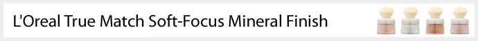 L'Oreal True Match Soft-Focus Mineral Finish