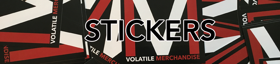 Custom Stickers ! | Volatile Merchandise