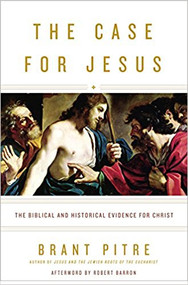The Case for Jesus By Brant Pitre--LIMITED QUANTITY