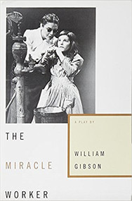 The Miracle Worker: A Play--LIMITED QUANTITY