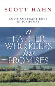 A Father Who Keeps His Promises by Scott Hahn--LIMITED QUANTITY