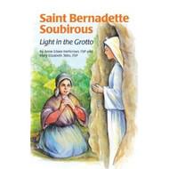 SAINT BERNADETTE SOUBIROUS: And Our Lady of Lourdes