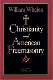 Christianity and Free Masonry by William J. Whalen - EBOOK