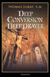 Deep Conversion/Deep Prayer by Fr. Thomas Dubay, S.M. - EBOOK