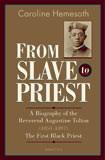From Slave to Priest by Sr. Caroline Hemesath - EBOOK
