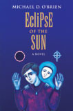 Eclipse of the Sun by Michael O'Brien - EBOOK