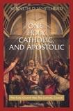 One, Holy, Catholic, and Apostolic by Kenneth Whitehead - EBOOK