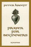 Prayer For Beginners by Peter Kreeft - EBOOK