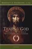 Tears of God by Fr. Benedict J. Groeschel - EBOOK