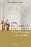 Ten Universal Principles by Robert Spitzer