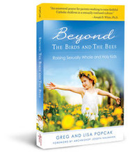 Beyond the Birds and the Bees: Raising Sexually Whole and Holy Kids by Gregory & Lisa Popcak