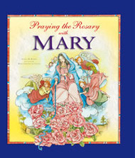 Praying the Rosary with Mary by Angela Burrin