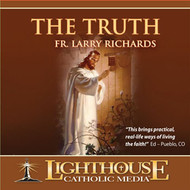The Truth CD by Father Larry Richards--LIMITED QUANTITY