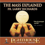 The Mass Explained CD by Fr. Larry Richards--LIMITED QUANTITY