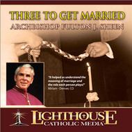 Three to Get Married CD by Venerable Fulton J. Sheen--LIMITED QUANTITY