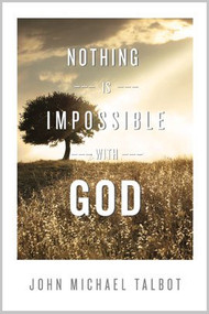 Nothing is Impossible With God by John Michael Talbot