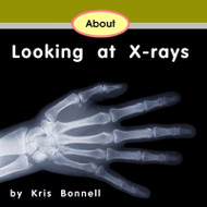 About Looking at X-Rays - Level A/1