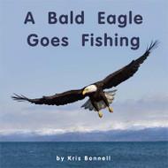 A Bald Eagle Goes Fishing - Level E/6