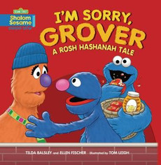 I'm Sorry Grover: A Rosh Hashanah Tale