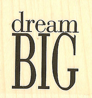 DREAM BIG Wood Mounted Rubber Stamp Impressions Obsession Stamp B3620 NEW