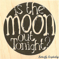 Is The Moon Out, Wood Mounted Rubber Stamp IMPRESSION OBSESSION - NEW, D14305