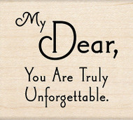 My Dear You Are Truly Unforgettable Wood Mounted Rubber Stamp INKADINKADO NEW