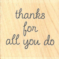 Thanks For All Text, Wood Mounted Rubber Stamp IMPRESSION OBSESSION - NEW, A9689