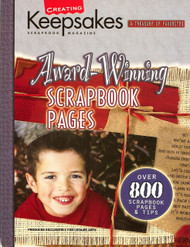 Creating Keepsakes - Award-winning Scrapbook Pages, A Treasury of Favorites