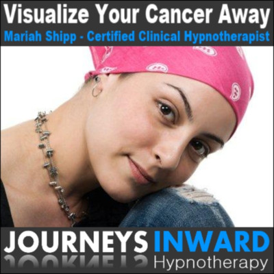 Visualize your Cancer Away - Hypnosis download MP3