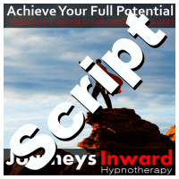 Hypnosis Script - Achieve Your Full Potential