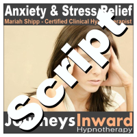 Hypnosis Script - Anxiety and Stress Management