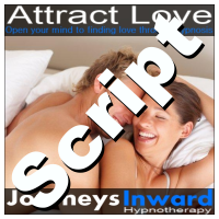 Hypnosis Script - Attract Love
