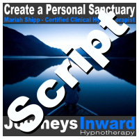 Hypnosis Script - Create your personal sanctuary