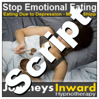 Hypnosis Script - Eating due to depression