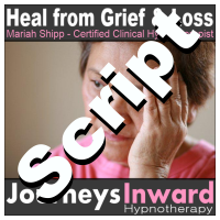 Hypnosis Script - Grief and Loss